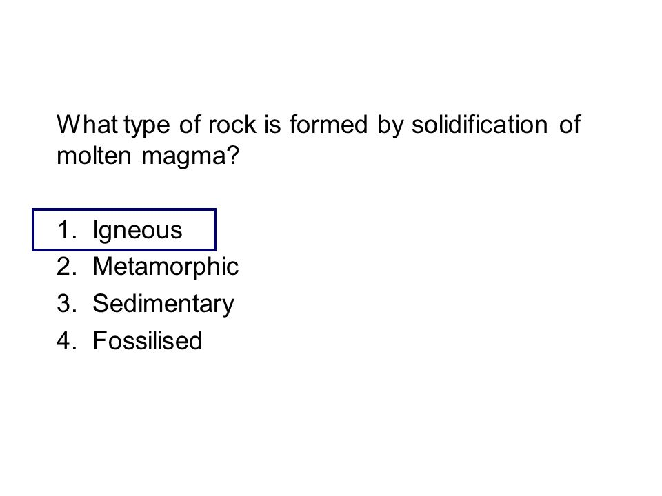 What type of rock is formed by solidification of molten magma.