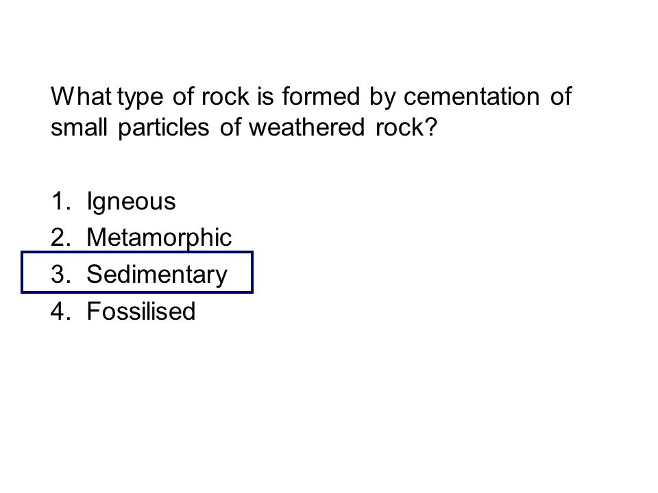 What type of rock is formed by cementation of small particles of weathered rock.