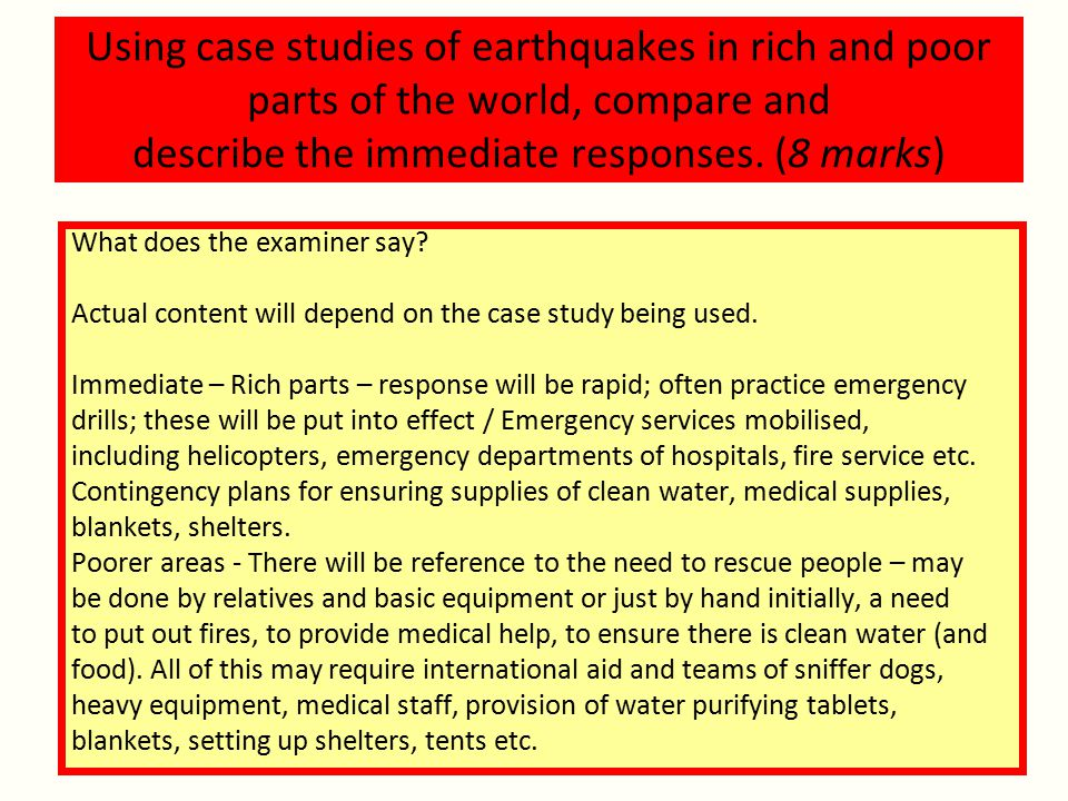 Using case studies of earthquakes in rich and poor parts of the world, compare and describe the immediate responses.