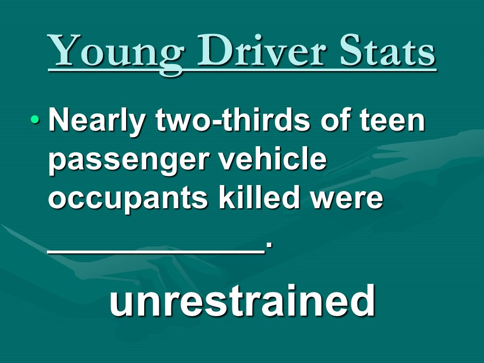 Young Driver Stats Teens are more likely than any other age group to be involved in a single vehicle crash.Teens are more likely than any other age group to be involved in a single vehicle crash.