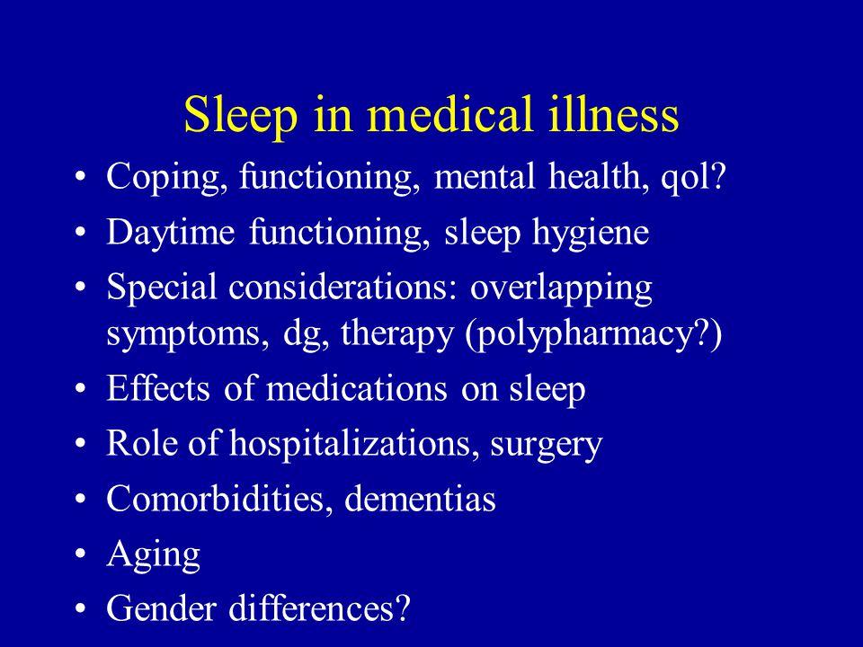 Sleep in medical illness Coping, functioning, mental health, qol.