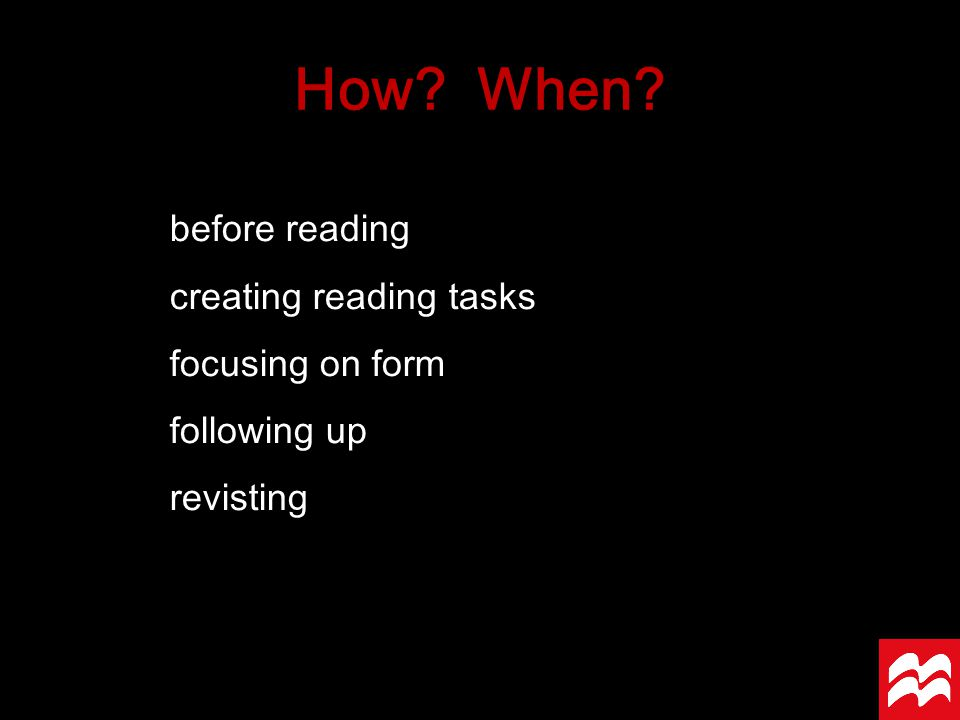 How When before reading creating reading tasks focusing on form following up revisting