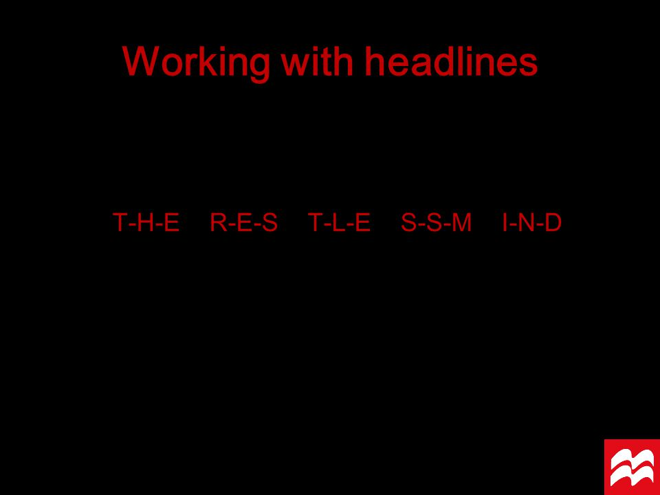 T-H-E R-E-S T-L-E S-S-M I-N-D Working with headlines