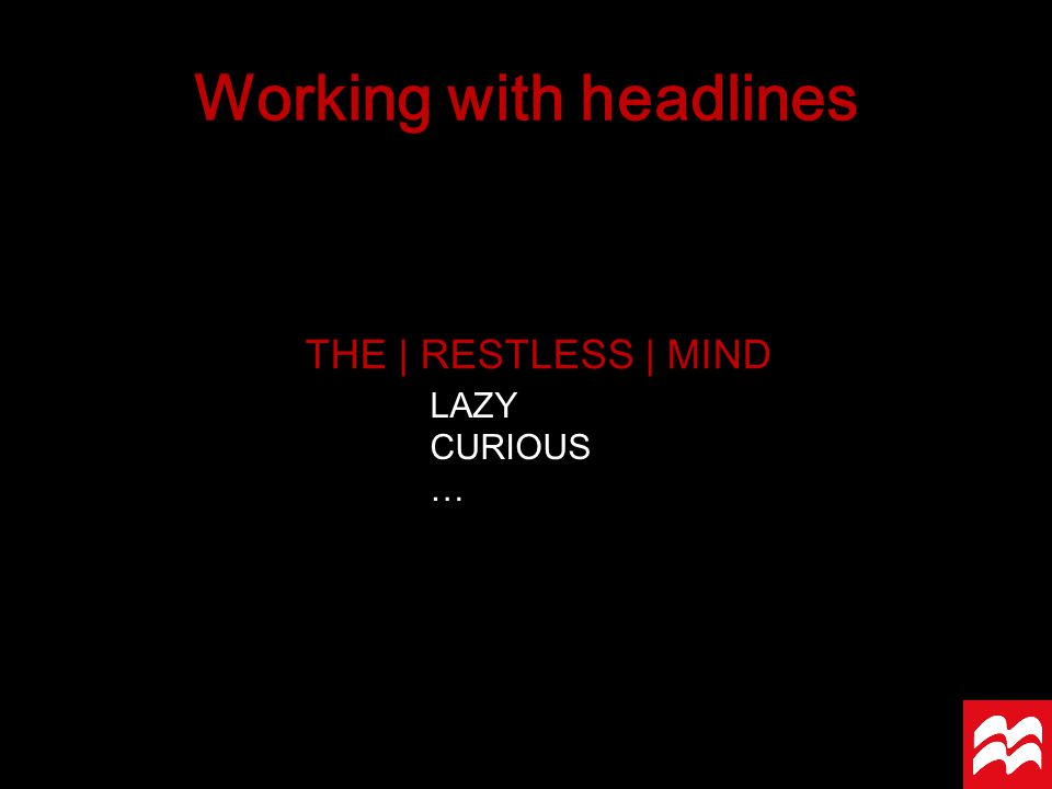 THE | RESTLESS | MIND Working with headlines PERSON