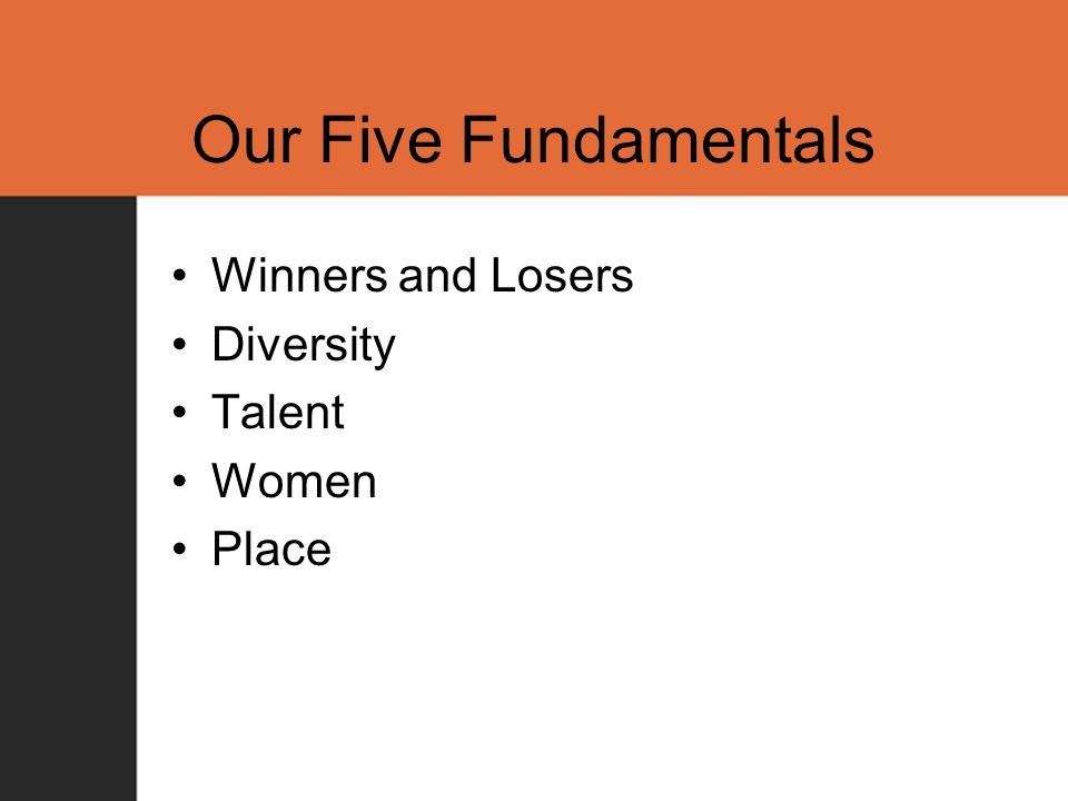 Our Five Fundamentals Winners and Losers Diversity Talent Women Place