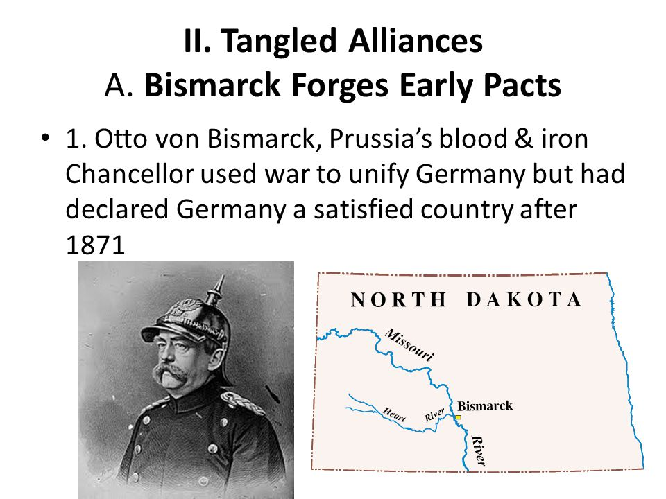 A.Bismarck Forges Early Pacts 2.