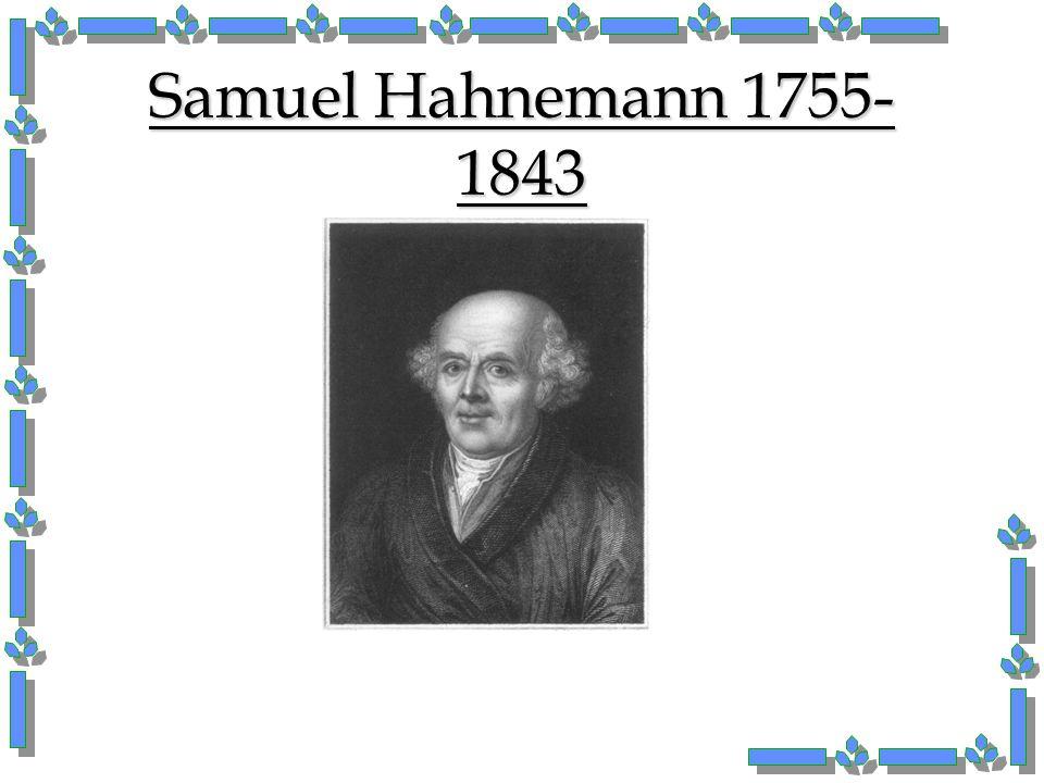Samuel Hahnemann 1755- 1843