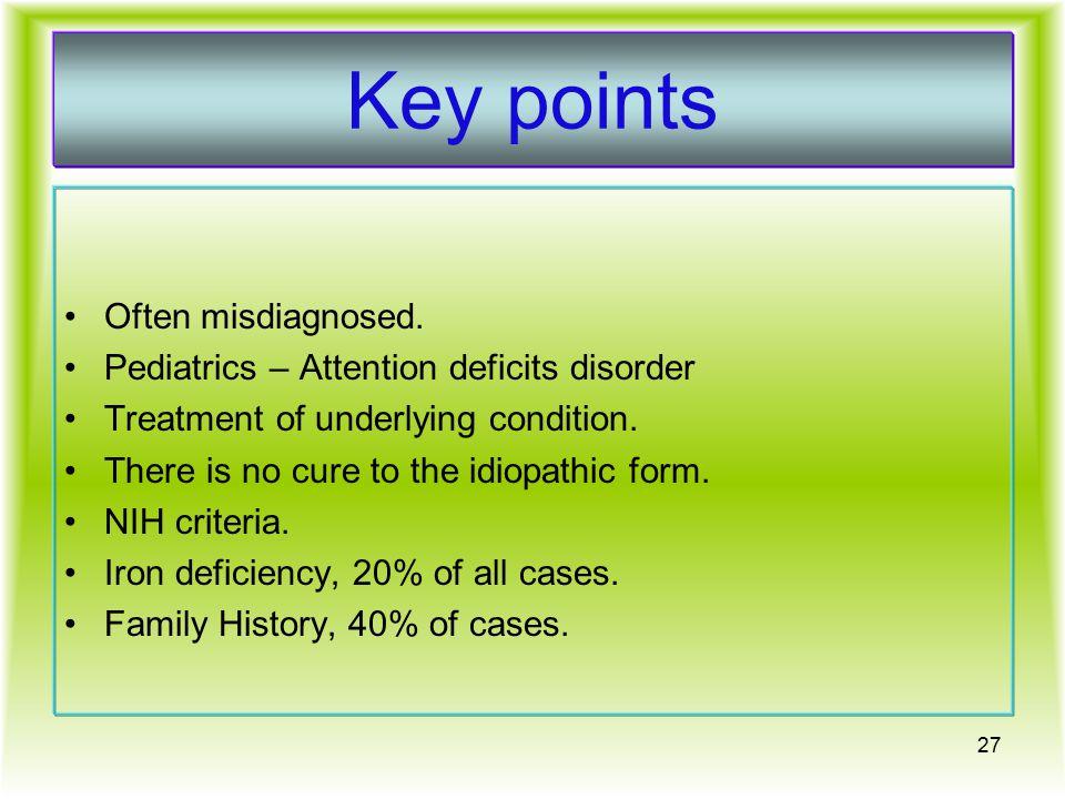 Key points Often misdiagnosed.