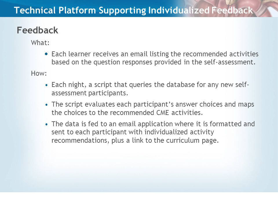 Technical Platform Supporting Individualized Feedback Feedback What:  Each learner receives an email listing the recommended activities based on the question responses provided in the self-assessment.