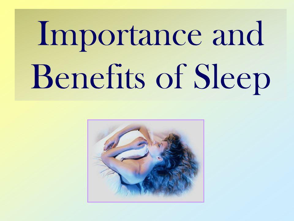Importance and Benefits of Sleep