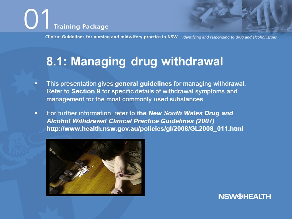  This presentation gives general guidelines for managing withdrawal.
