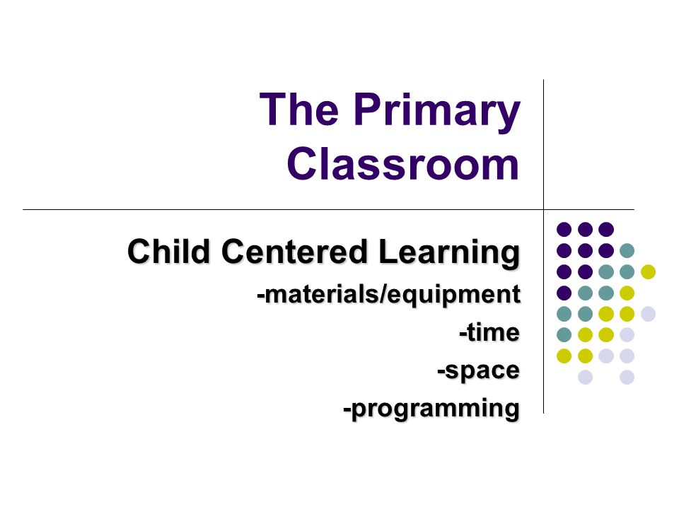 MATERIALS/TOYS/EQUIPMENT List 10 criteria for choosing toys and materials for a JK/SK/Primary classroom.