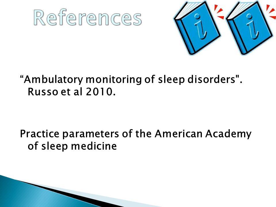 Ambulatory monitoring of sleep disorders . Russo et al 2010.