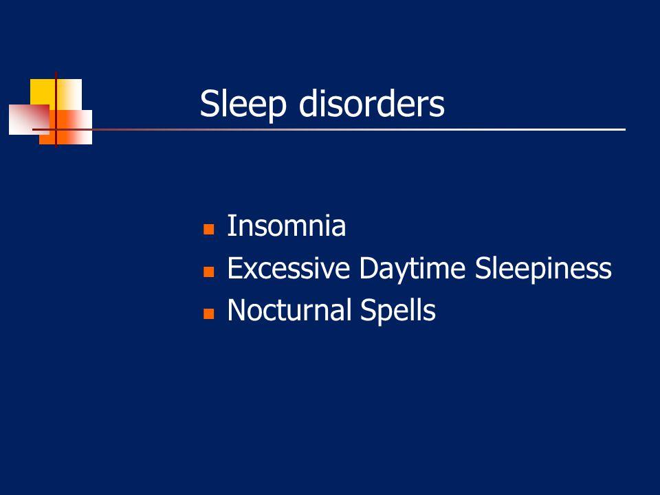 Narcolepsy Pentad Excessive Daytime Sleepiness –May fall asleep without warning, unusual situations Cataplexy (75%) –Flaccid muscle paralysis; eyes and diaphragm OK; pt.