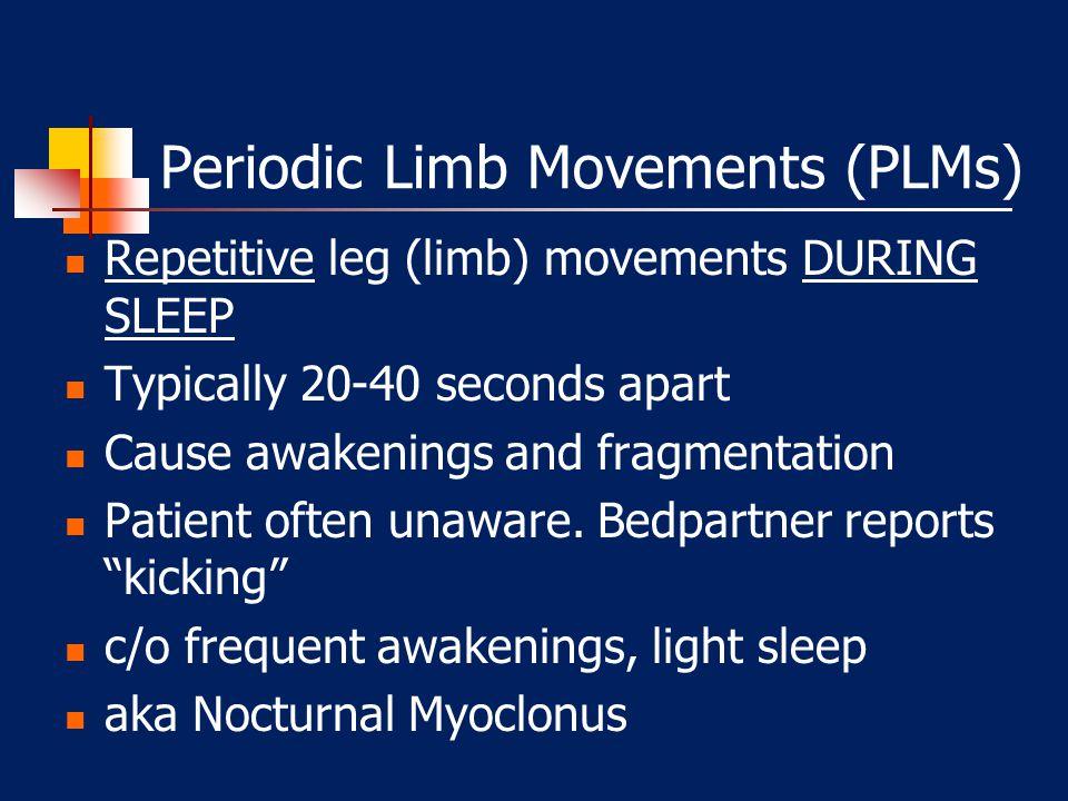 Periodic Limb Movements (PLMs) & Restless Legs Syndrome (RLS)