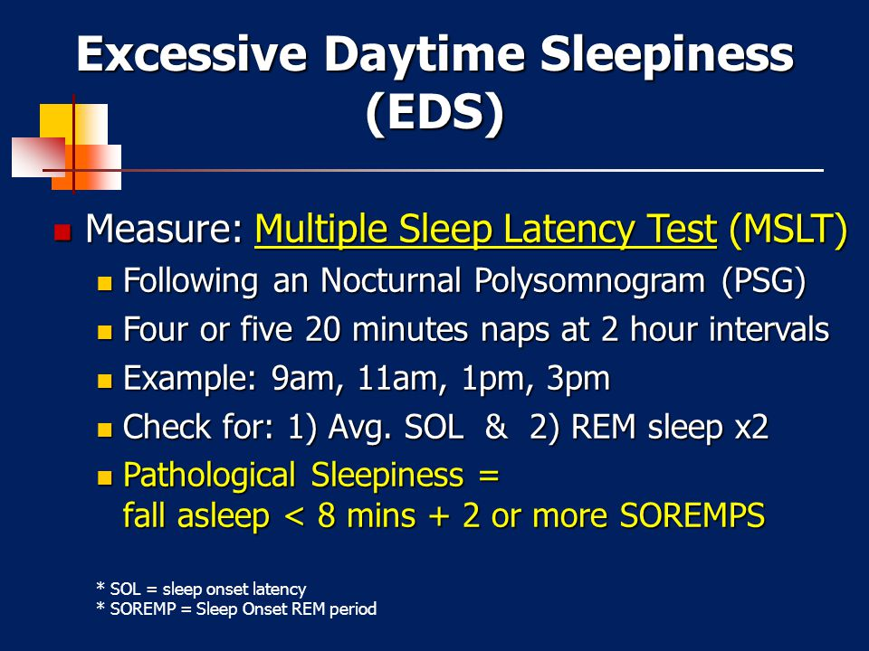 """Narcolepsy """"Pentad"""" Excessive Daytime Sleepiness –May fall asleep without warning, unusual situations Cataplexy (75%) –Flaccid muscle paralysis; eyes"""