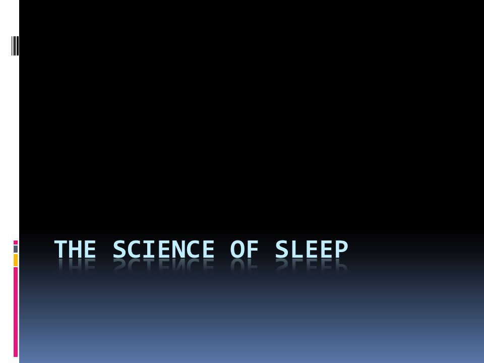 Normal Sleep Parameters  Sleep Onset Latency- the time it takes one to fall asleep, averages 10-20min  REM Latency- time between sleep onset and the first REM period, averages 90-120min