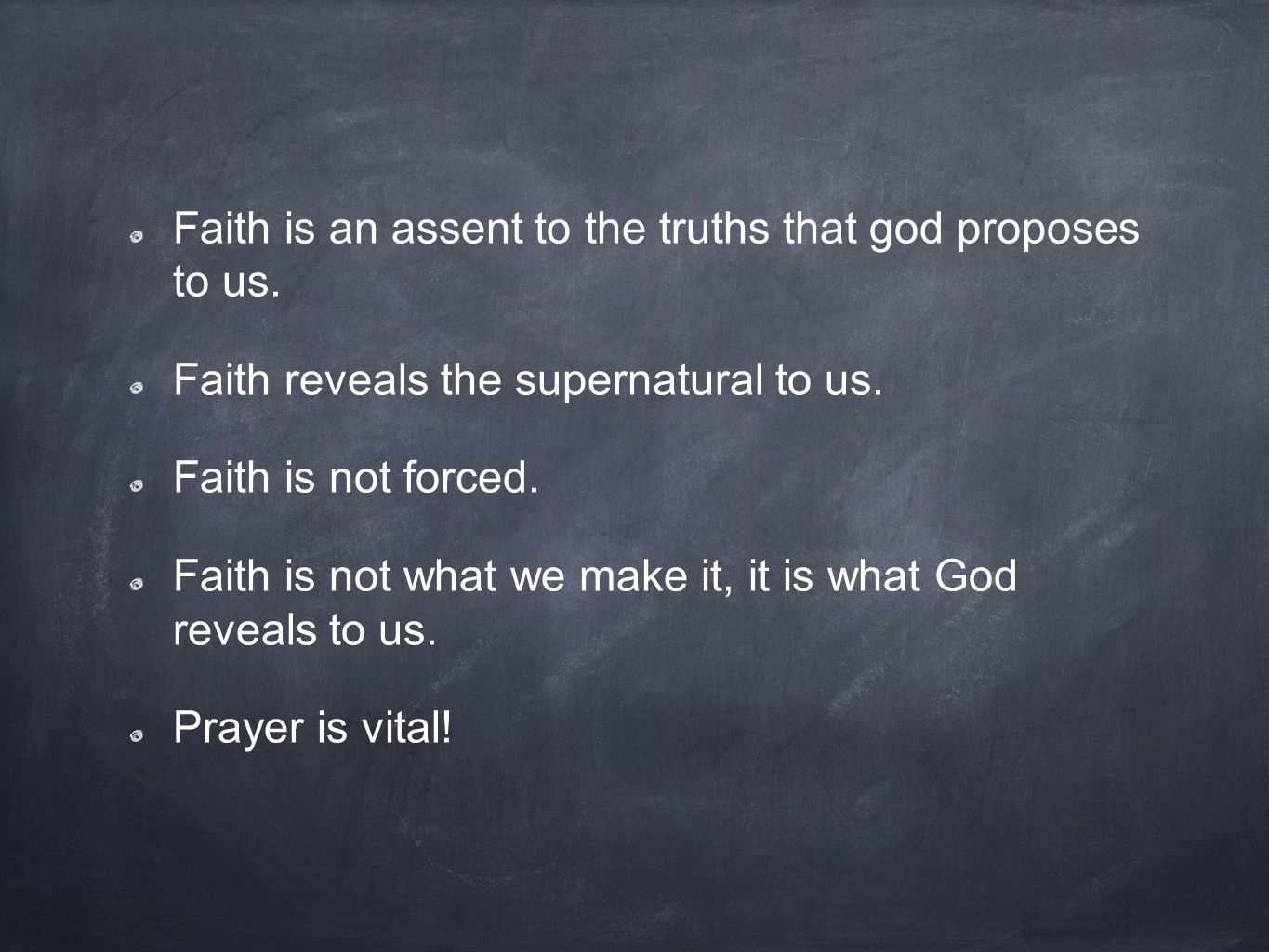 Faith is an assent to the truths that god proposes to us. Faith reveals the supernatural to us. Faith is not forced. Faith is not what we make it, it