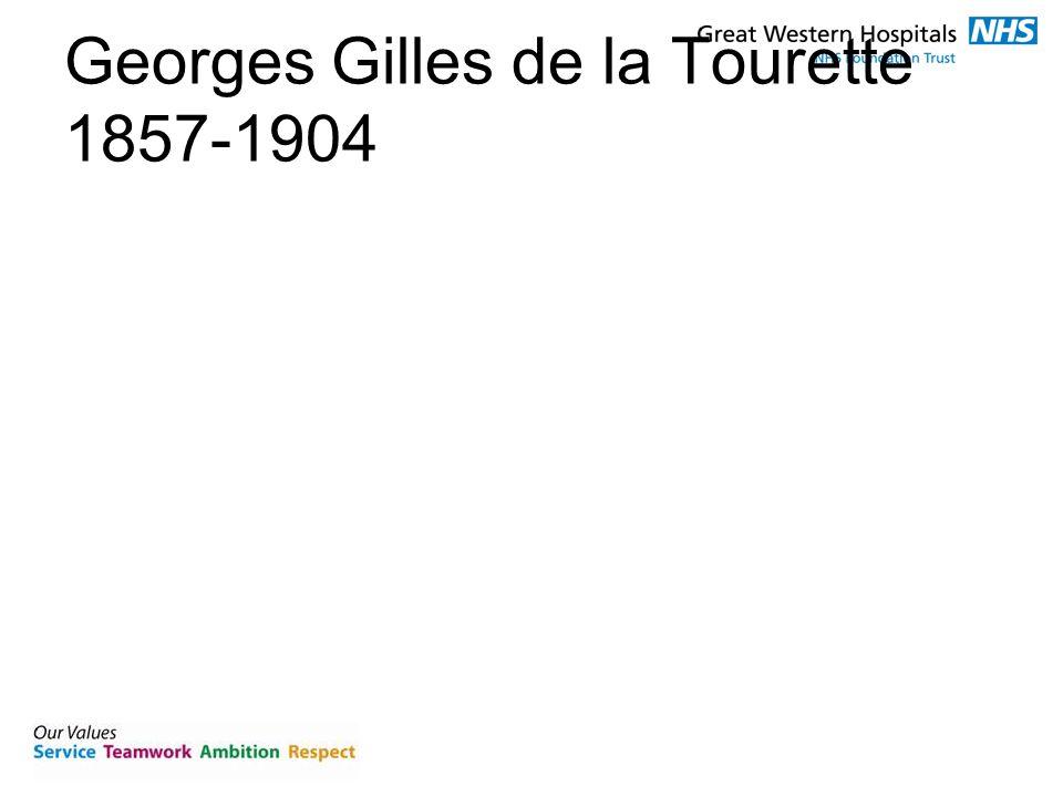 Georges Gilles de la Tourette 1857-1904