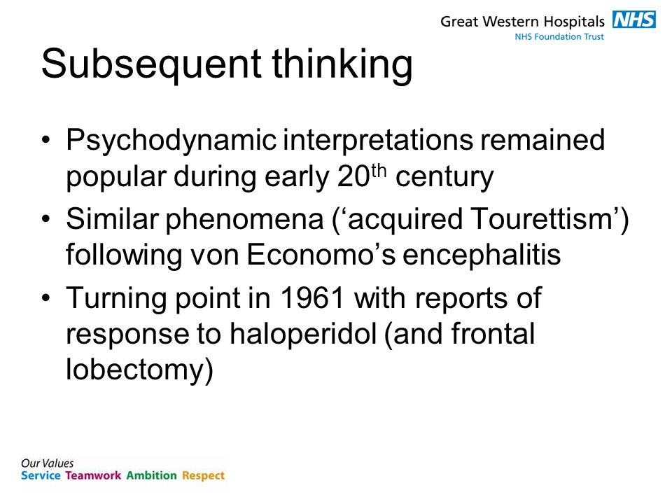 Subsequent thinking Psychodynamic interpretations remained popular during early 20 th century Similar phenomena ('acquired Tourettism') following von