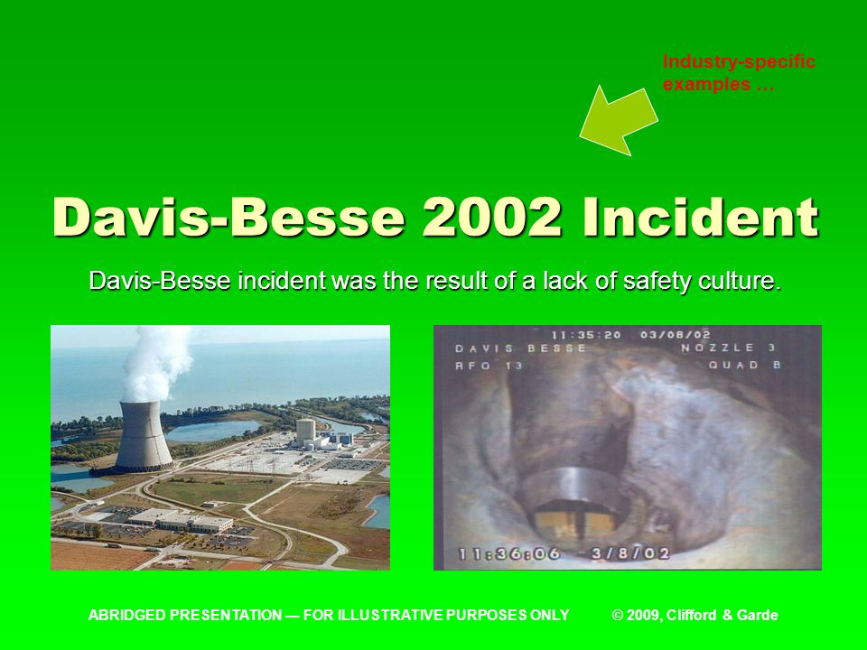 Davis-Besse 2002 Incident Davis-Besse incident was the result of a lack of safety culture.