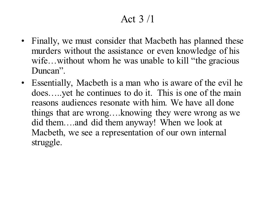 Act 3 / 2 Here we see more of the psychological consequences of what M and LM have done.