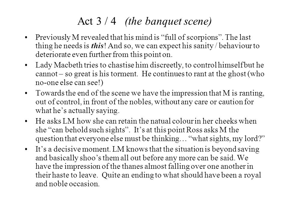 """Act 3 / 4 (the banquet scene) Previously M revealed that his mind is """"full of scorpions"""". The last thing he needs is this! And so, we can expect his s"""