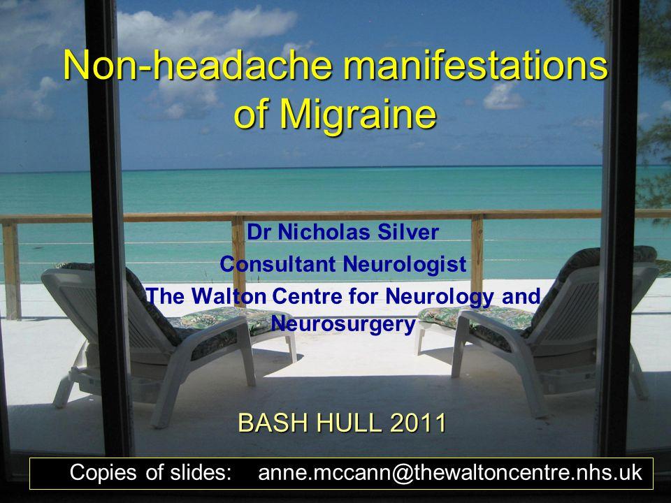 Appendix Alice in Wonderland syndrome Migraine postdromal features Migraine Variants (basilar migraine, FHM, ophthalmoplegic migraine etc) FatiguePLMS Medication and caffeine overuse Walton Centre Audit of non headache symptoms of migraine Guides for detoxification