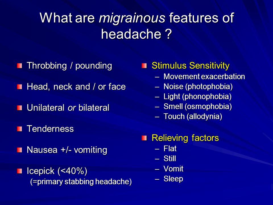 Considering Migraine in Differential Diagnosis The Chameleon in the Neurology Clinic Dizziness and Vertigo Blackouts / Syncope Sensory disturbance FatigueInsomnia Panic Attacks (+/- panic) Depression / anxiety Chronic Pain –Neck pain / Brachalgia –Facial pain – Fibromyalgia .