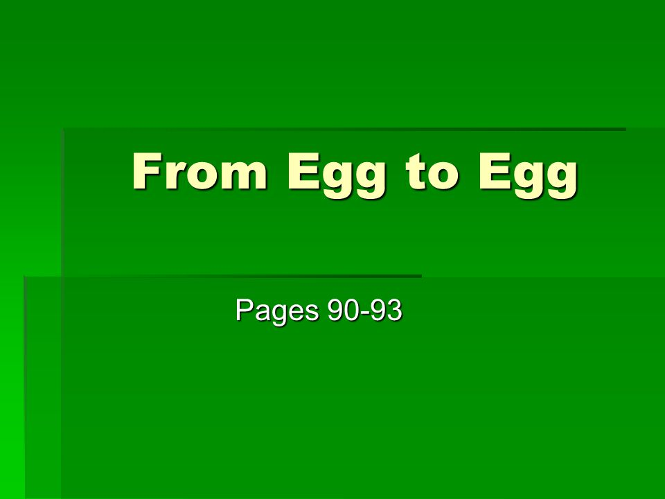From Egg to Egg Pages 90-93