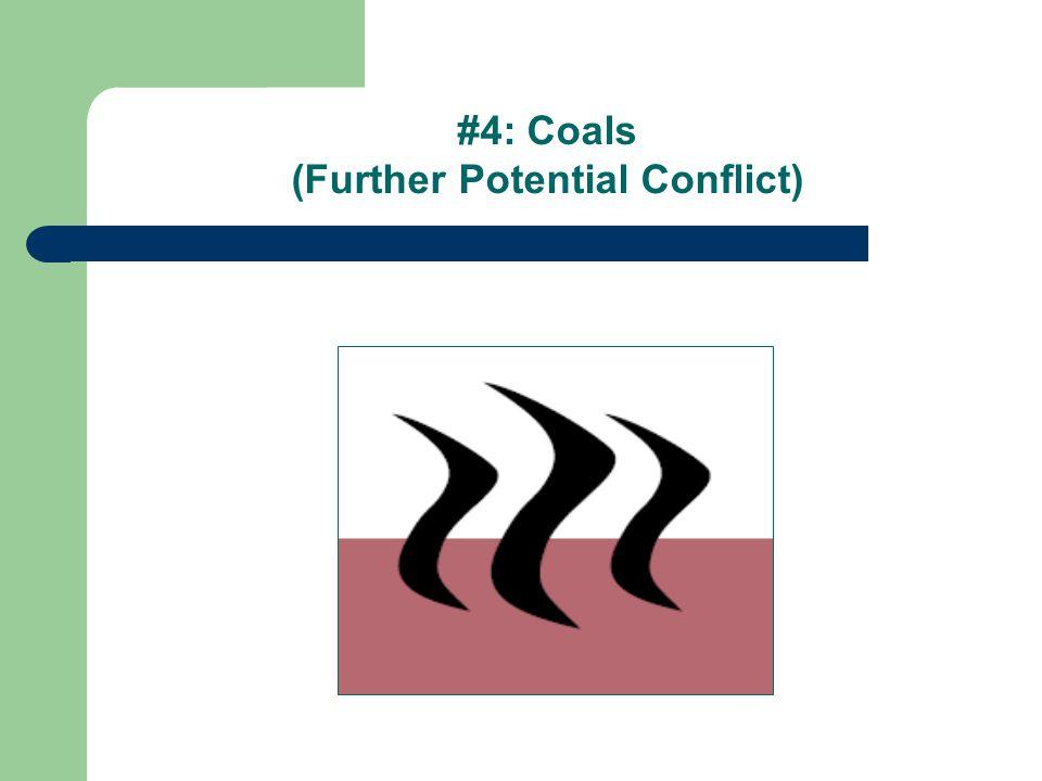 #4: Coals (Further Potential Conflict)