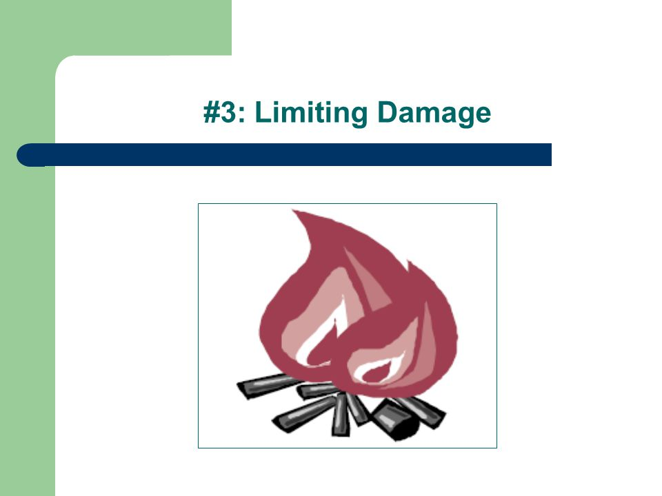 #3: Limiting Damage