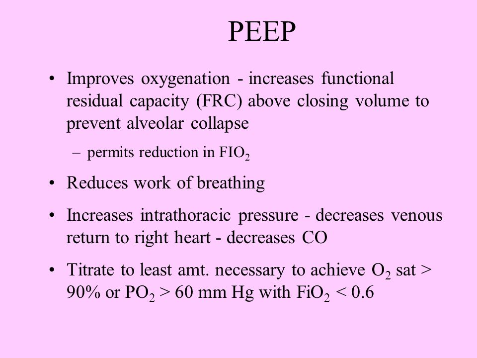 Definitions PEEP – positive-end-expiratory pressure applied during mechanical ventilation CPAP - continuous positive airway pressure applied during sp