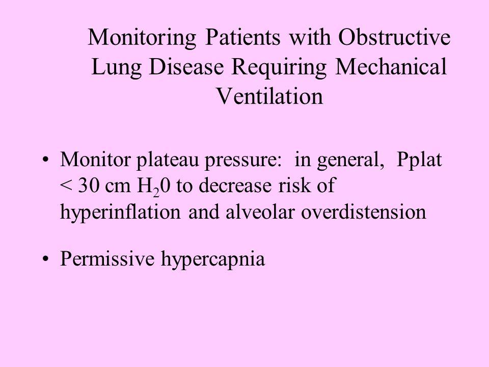 Increasing Time for Exhalation Decrease inspiratory time –Increase flow rate –Square waveform Decrease minute ventilation (VE) –RR x TV