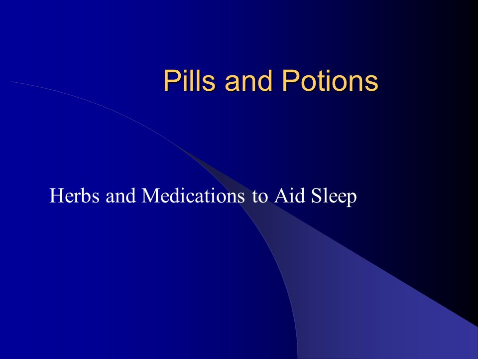 Pills and Potions Herbs and Medications to Aid Sleep