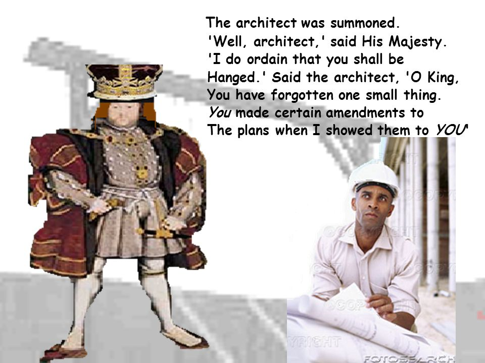 Well, architect, said His Majesty.
