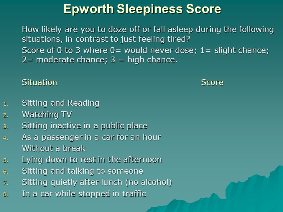 Now what about you?  Do you snore?  What is you ESS?  If you snore and your ESS is > 12…………