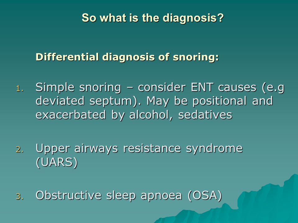 Typical presentation of OSA  Symptoms are insidious and often present for years  Snoring, loud and habitual and bothersome to others  Witnessed apnoeas that end with a loud snort  Gasping and choking sensations  Restless sleep, frequent arousals, nocturia  Feeling un-refreshed, morning headaches  Excessive sleepiness during day  Poor: concentration, memory, libido  Problems with family and work  Road traffic accidents (RTA)
