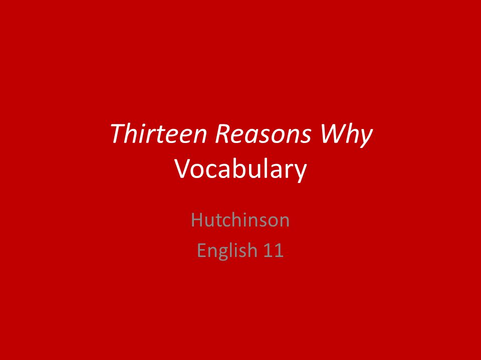 Thirteen Reasons Why Vocabulary Hutchinson English 11