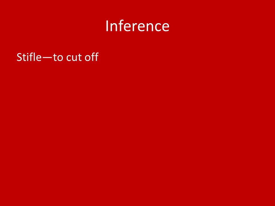 Inference Stifle—to cut off