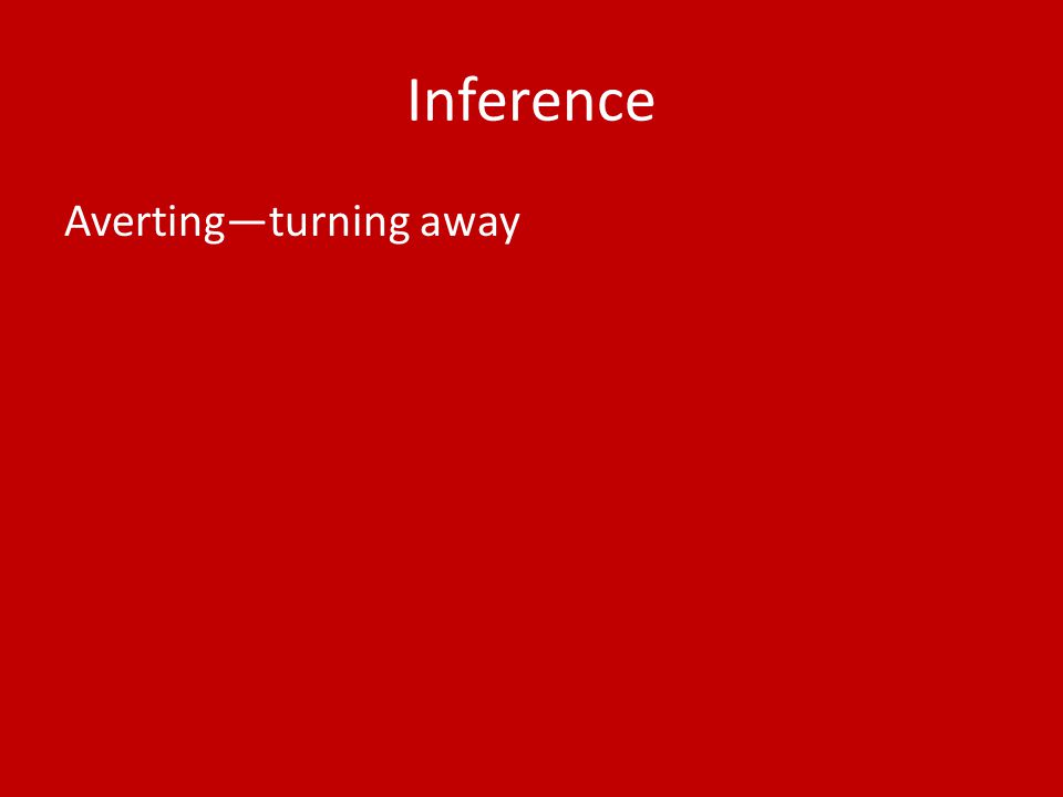 Inference Averting—turning away