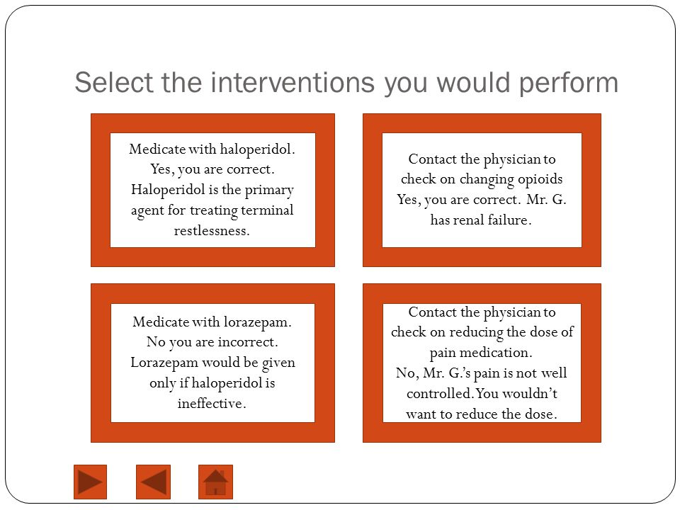 Select the interventions you would perform Medicate with haloperidol.