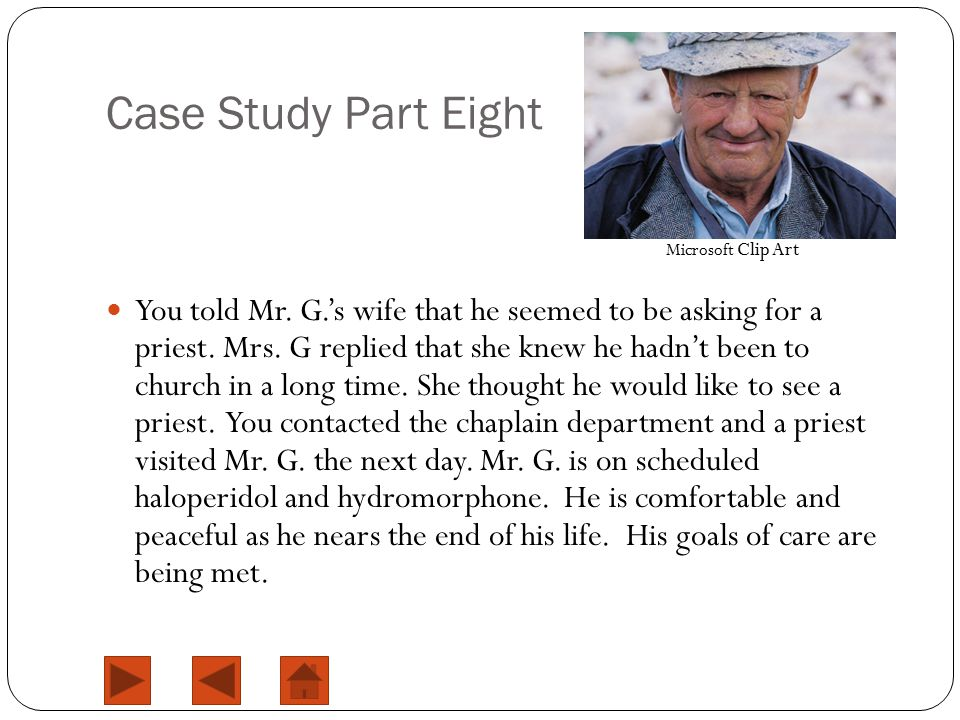 Case Study Part Eight You told Mr. G.'s wife that he seemed to be asking for a priest.