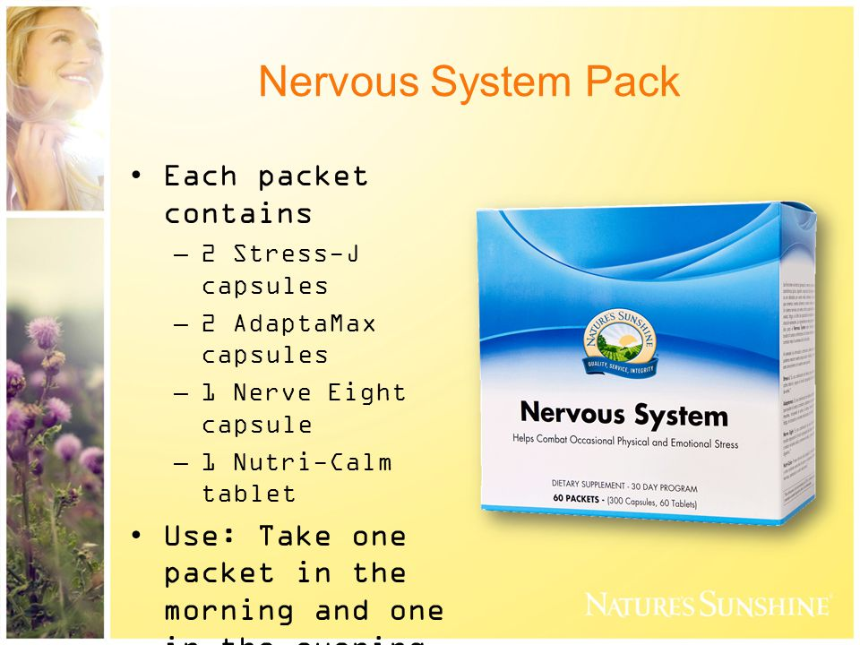 Nervous System Pack Each packet contains –2 Stress-J capsules –2 AdaptaMax capsules –1 Nerve Eight capsule –1 Nutri-Calm tablet Use: Take one packet in the morning and one in the evening