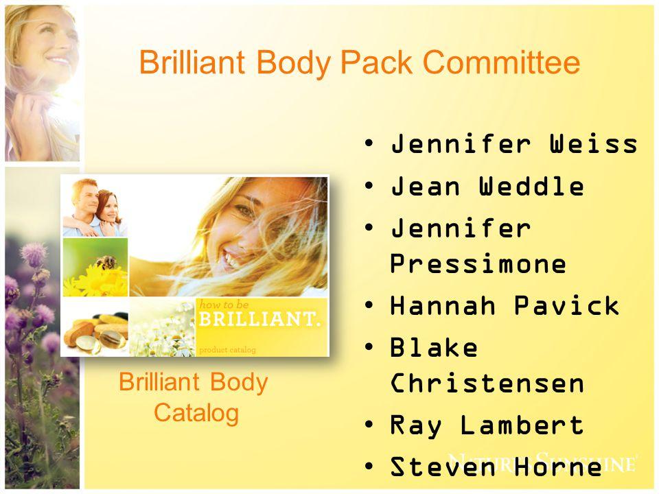 Brilliant Body Pack Committee Jennifer Weiss Jean Weddle Jennifer Pressimone Hannah Pavick Blake Christensen Ray Lambert Steven Horne Brilliant Body Catalog