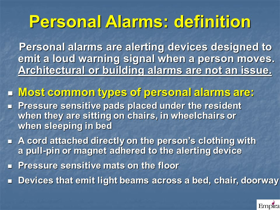 Personal Alarms: definition Personal alarms are alerting devices designed to emit a loud warning signal when a person moves. Architectural or building