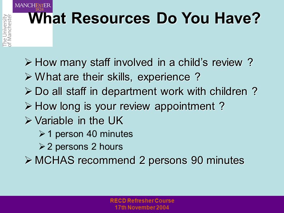 RECD Refresher Course 17th November 2004 So what are you going to do?