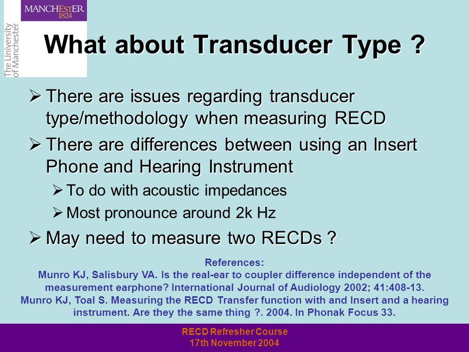 RECD Refresher Course 17th November 2004 Measure Each Ear .