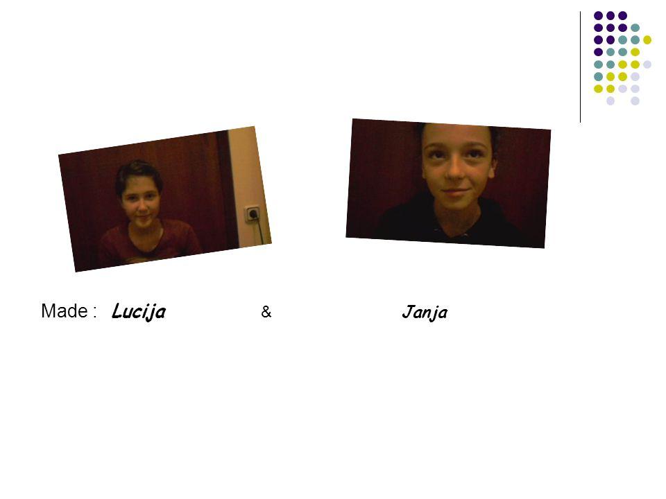Made : Lucija & Janja