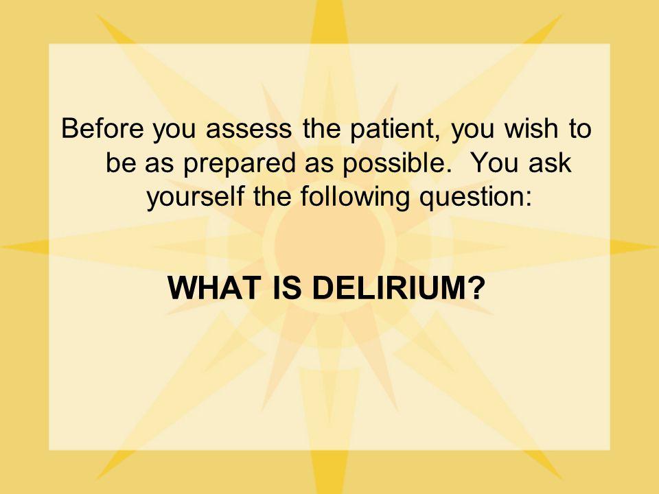 WHAT ARE RISK FACTORS FOR DELIRIUM IN THE ELDERLY.
